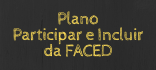 Plano Participar e Incluir da FACED